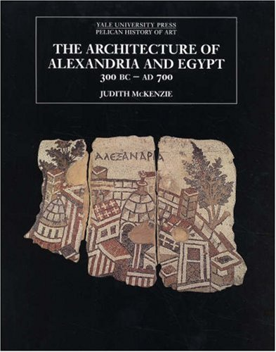 Architecture of Alexandria and Egypt 300 BC-AD 700