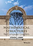 img - for Mathematical Structures for Computer Graphics book / textbook / text book