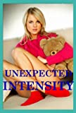 Unexpected Intensity: Five Hardcore Erotica Stories