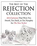 The Best of the Rejection Collection: 293 Cartoons That Were Too Dumb, Too Dark, or Too Naughty for The New Yorker