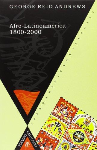 Afro-Latinoamerica 1800-2000 (Spanish Edition)