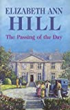 img - for The Passing of the Day by Elizabeth Ann Hill (2003-08-29) book / textbook / text book