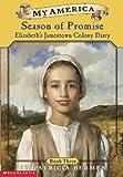 My America: Season Of Promise: Elizabeth's Jamestown Colony Diary, Book Three (0439272068) by Hermes, Patricia