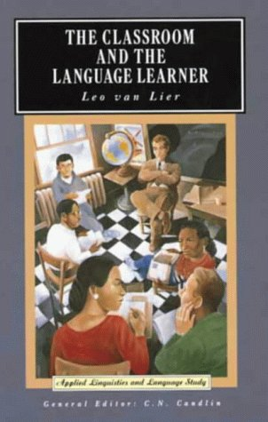 The Classroom and the Language Learner Ethnography and Second Language Classroom Research Applied Linguistics and Language Study