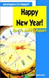 img - for Happy New Year! - How to Make It Happen book / textbook / text book