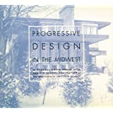Progressive Design in the Midwest: The Purcell-Cutts House and the Prairie School Collection at the Minneapolis...