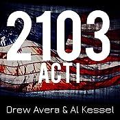 2103 - Act 1 | [Drew Avera]