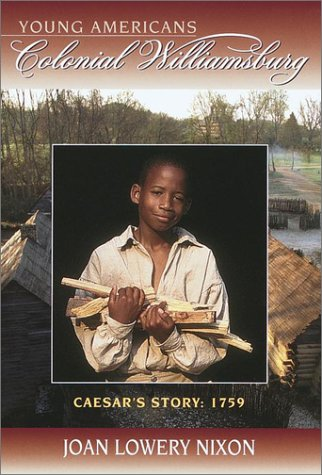 Caesar's Story: 1759: YOUNG AMERICANS Colonial Williamsburg (Colonial Williamsburg(R))