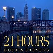 21 Hours | [Dustin Stevens]
