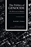 img - for The Politics of Genocide: The Holocaust in Hungary, Condensed Edition book / textbook / text book