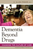 Dementia beyond drugs : changing the culture of care