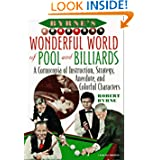Byrne's Wonderful World of Pool and Billiards: A Cornucopia of Instruction, Strategy, Anecdote, and Colorful Characters...