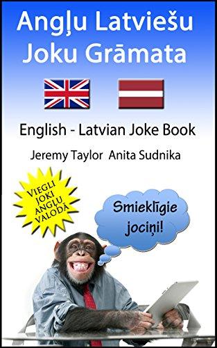 Jeremy Taylor - ANGĻU LATVIEŠU JOKU GRĀMATA: ENGLISH LATVIAN JOKE BOOK (Language Learning Joke Books) (English Edition)