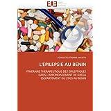 L'EPILEPSIE AU BENIN: ITINERAIRE THERAPEUTIQUE DES EPILEPTIQUES DANS L'ARRONDISSEMENT DE DJIDJA (DEPARTEMENT DU...