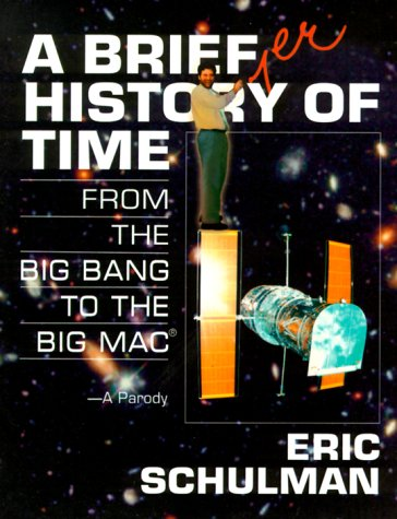 A Briefer History of Time: From the Big Bang to the Big Mac