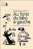 echange, troc Edouard Launet - Au fond du labo à gauche : De la vraie science pour rire
