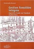 echange, troc Emmanuelle Bousson - Gestion forestière intégrée : Approche basée sur l'analyse multicritère