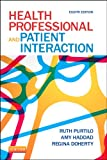 img - for Health Professional and Patient Interaction, 8e (HEALTH PROFESSIONAL & PATIENT INTERACTION ( PURTILO)) book / textbook / text book
