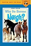 Why Do Horses Neigh? (Puffin Easy-To-Read: Level 3)