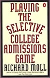 img - for Playing the Selective College Admissions Game book / textbook / text book