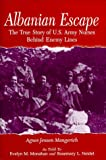img - for Albanian Escape: The True Story of U.S. Army Nurses Behind Enemy Lines book / textbook / text book