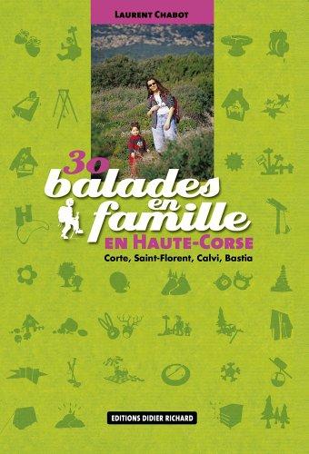 30 balades en famille en Haute-Corse : Corte, Saint-Florent, Calvi, Bastia