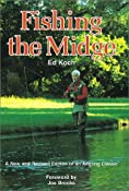 Fishing the Midge: Ed Koch, Rich Shires, Norm Shires: 0011557026146: Amazon.com: Books