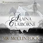 Alaina Claiborne: British Agent Novel, Book 1 | MK McClintock