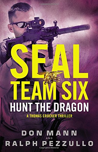 SEAL Team Six: Hunt the Dragon (A Thomas Crocker Thriller) (Seal Team Six Books compare prices)