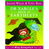 Dr Xargle's Book Of Earthlets (Mini Treasure)by Jeanne Willis