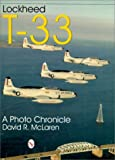 Lockheed T-33: A Photo Chronicle (Schiffer Military Aviation History (Paperback))
