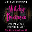 Witchy Business: The Witch Detectives, #1 (       UNABRIDGED) by Eve Paludan, Stuart Sharp Narrated by Francesca Townes