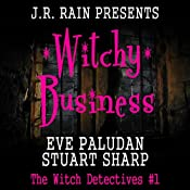Witchy Business: The Witch Detectives, #1 | Eve Paludan, Stuart Sharp