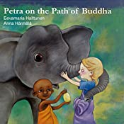 Petra on the Path of Buddha: Petra's Planet Book 3 | Eevamaria Halttunen
