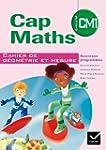 Cap Maths CM1 �d. 2010 - Cahier de g�...