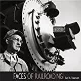 Faces of Railroading: Portraits of Americas Greatest Industry