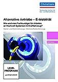 Alternative Antriebe - E-Mobilität - Lehrerausgabe CD-ROM: Wie wird man Fachkundiger an Hochvolt-Systemen im Kraftfahrzeug?