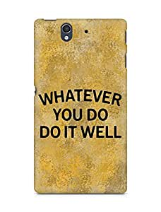 AMEZ whatever you do do it welly Back Cover For Sony Xperia Z