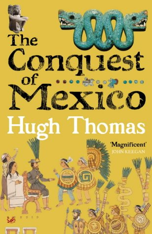 Conquest Of Mexico. The Conquest of Mexico