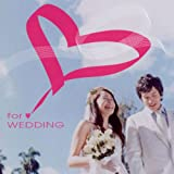 FOR WEDDING-結婚式BGM集-