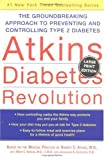Atkins Diabetes Revolution LP : The Groundbreaking Approach to Preventing and Controlling Type 2 Diabetes