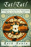 Eat! Eat!: Wonderful Recipes from the Old Country Like My Mother Used to Make
