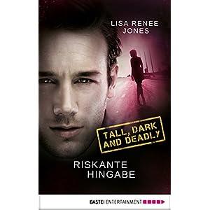 Riskante Hingabe: Tall, Dark and Deadly (Walker Security 3)