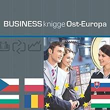 Business Knigge Ost-Europa: Polen, Ungarn, Tschechien, Slowakei, Bulgarien, Rumänien Hörbuch von Thomas Koch Gesprochen von: Thomas Gazheli-Holzapfel