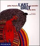 echange, troc John Maizels - L'Art brut : L'art outsider et au-delà