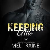 Keeping Allie: Breaking Away #3 | Meli Raine