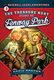 img - for The Treasure Hunt Stunt at Fenway Park (The Baseball Geeks Adventures) book / textbook / text book