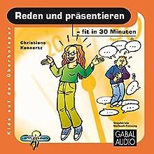 Reden und Präsentieren - fit in 30 Minuten Hörbuch von Christiane Konnertz Gesprochen von: Charles Rettinghaus