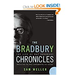 The Bradbury Chronicles: The Life of Ray Bradbury (P.S.) by Sam Weller