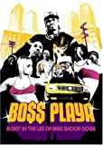 echange, troc Snoop Dogg : Bo$$ Playa, A Day In The Life Of Bigg Snoop Dogg